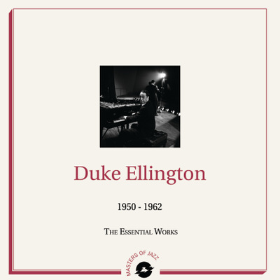 Duke Ellington  - The Essential Works: 1928 - 1962