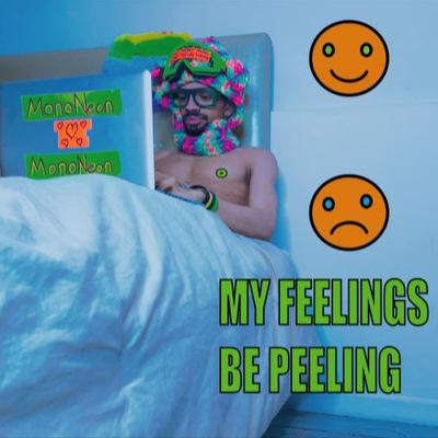 Mononeon - My Feelings Be Peeling