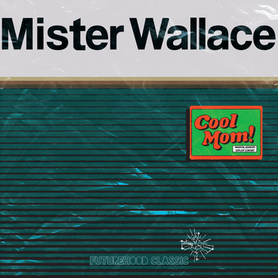 MISTER WALLACE - COOL MOM DELUXE