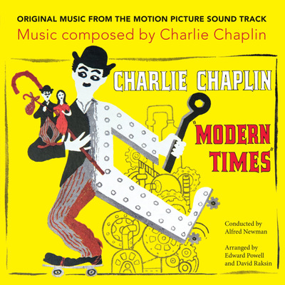 Charlie Chaplin, conducted by Alfred Newman - Modern Times - The Original Soundtrack