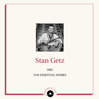 Stan Getz - 1962 The Essential Works
