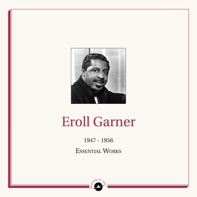 Erroll Garner - 1947 - 1956 : The Essential Works