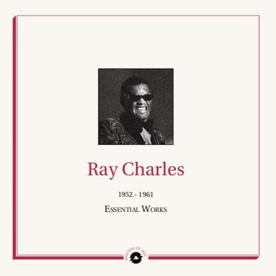 Ray Charles  - Essential Works  1952 - 1961