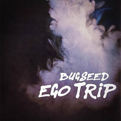 Bugseed - Ego Trip