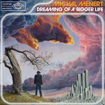 Michal Menert - Dreaming Of A Bigger Life