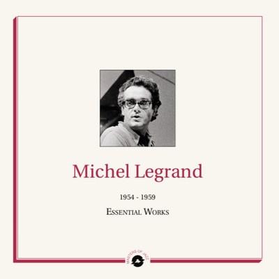 Michel Legrand - Essential Works  1954 - 1959
