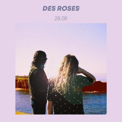 Des Roses - 28.08