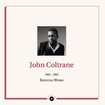 John Coltrane - Essential Works : 1952 - 1962