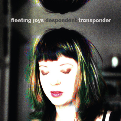 Fleeting Joys - Despondent Transponder