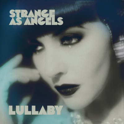 Strange as Angels  - Lullaby + Dressing Up !